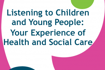 Listening to Children and Young People: Your Experience of Health and Social Care